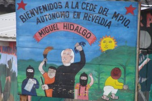 Sign at a Zapatista municipality named for the famous Mexican priest Miguel Hidalgo whose Grito de Dolores began the struggle for independence from Spain on Sept. 16, 1810.