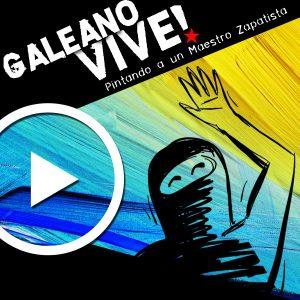 Galeano Vive! Pintando a Un Maestro Zapatista